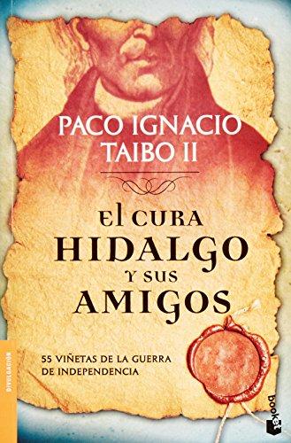 9786070723995: El cura Hidalgo y sus amigos