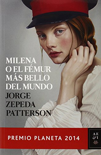 9786070724824: Milena o el femur más bello del mundo: Premio Planeta 2014 (Spanish Edition)