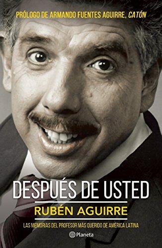 Después de usted (Spanish Edition): Aguirre, Rub�n