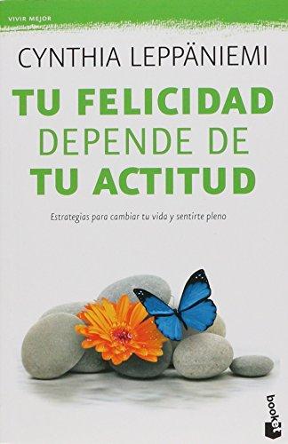 9786070725227: Tu Felicidad Depende De Tu Actitu