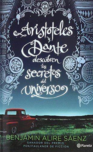 9786070726309: Aristoteles y Dante descubren LOS SECRETOS DEL UNI (Spanish Edition)