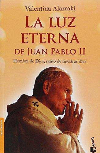 9786070727481: La luz eterna de Juan Pablo II