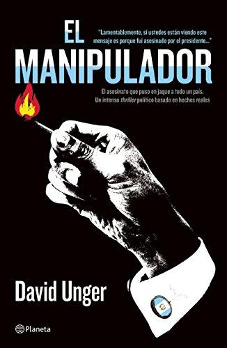 El Manipulador: David Unger