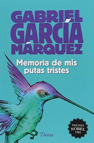 9786070729195: Memoria de mis putas tristes (2015)
