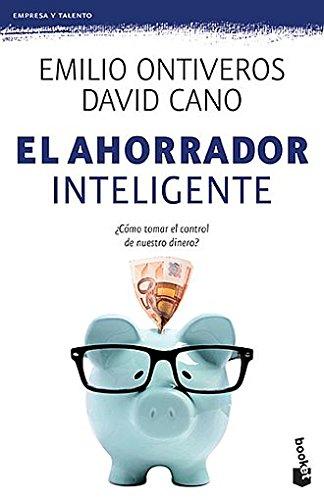 El ahorrador inteligente: Emilio Ontiveros Baeza