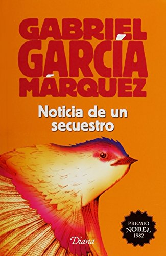 9786070730139: Noticia de un secuestro(2015)