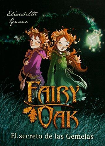 9786070730245: Fairy Oak 1: El Secreto De Las Gemelas