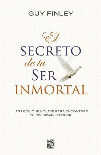 9786070731525: El secreto de tu ser inmortal (Spanish Edition)