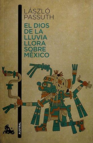 9786070732126: El dios de la lluvia llora sobre México