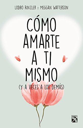 9786070733536: Camo Amarte a Ta Mismo