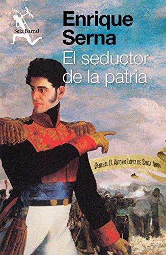 9786070734311: El seductor de la patria