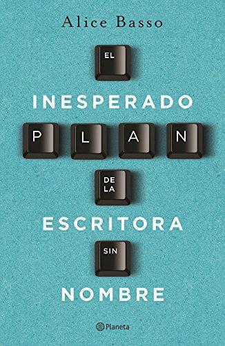 9786070734861: El inesperado plan de la escritora sin nombre (Spanish Edition)