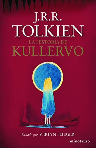 La historia de Kullervo (Spanish Edition): Tolkien, J.R.R.