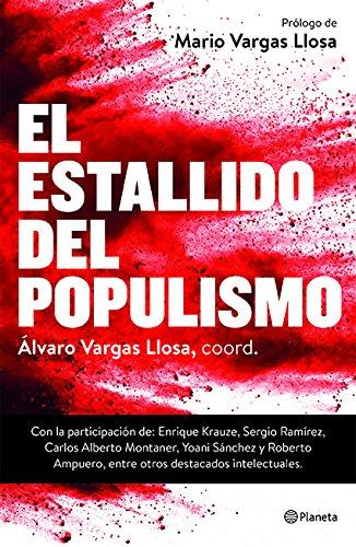 El estallido del populismo (Spanish Edition): Vargas Llosa