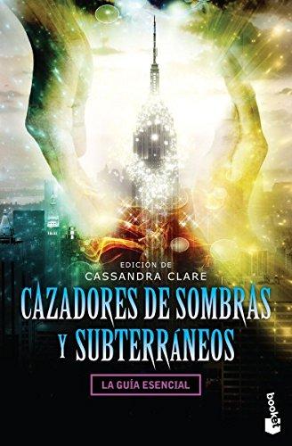 CAZADORES DE SOMBRAS Y SUBTERRÁNEOS: CLARE, CASSANDRA