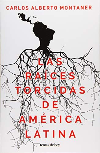 9786070747557: Las raíces torcidas de América Latina (Spanish Edition)