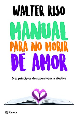 9786070747755: Manual Para No Morir de Amor