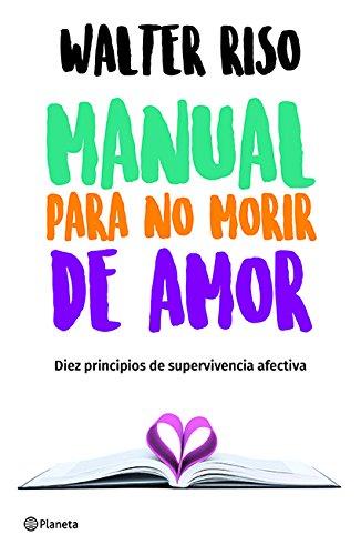 9786070747755: Manual para no morir de amor (Spanish Edition)