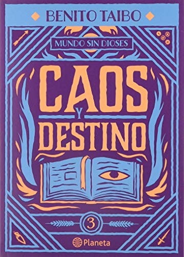 9786070772320: Caos y destino/ Chaos and Destiny (Mundo sin dioses/ World without Gods)