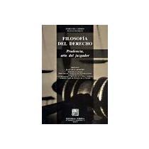 9786070901539: FILOSOFIA DEL DERECHO PRUDENCIA ARTE DEL JUZGADOR