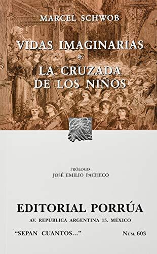 9786070901607: VIDAS IMAGINARIAS LA CRUZADA DE LOS NIÃ'OS (PORRUA)