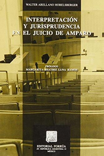 9786070902055: INTERPRETACION Y JURISPRUDENCIA EN EL JUICIO DE AMPARO