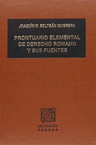 9786070903458: PRONTUARIO ELEMENTAL DE DERECHO ROMANO Y SUS FUENTES 2 CURSO