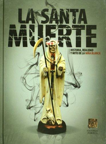 La Santa Muerte Historia Realidady Mito De: Autor, Sin