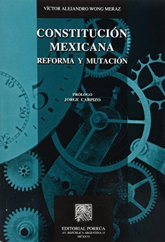 9786070904417: CONSTITUCION MEXICANA REFORMA Y MUTACION