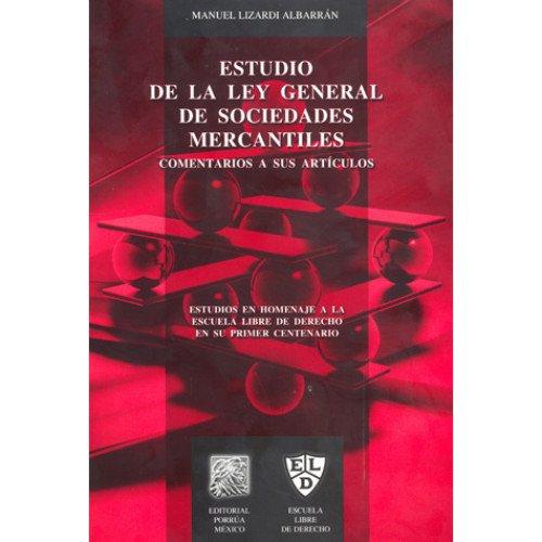9786070904561: estudio de la ley general de sociedades mercantiles