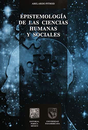9786070904677: EPISTEMOLOGIA DE LAS CIENCIAS HUMANAS Y SOCIALES