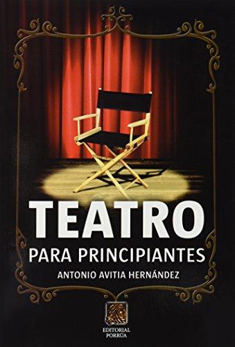 TEATRO PARA PRINCIPIANTES: AVITIA HERNANDEZ, ANTONIO
