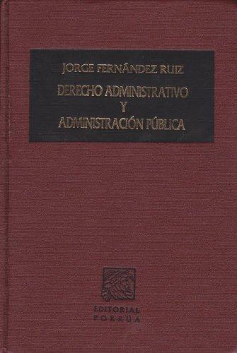 9786070907210: DERECHO ADMINISTRATIVO Y ADMINISTRACION PUBLICA