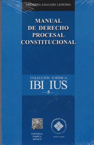 MANUAL DE DERECHO PROCESAL CONSTITUCIONAL: SALGADO LEDESMA, ERENDIRA