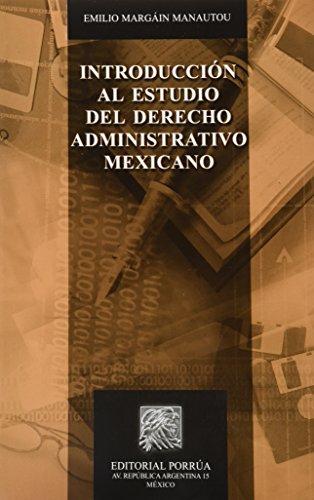 9786070908125: INTRODUCCION AL ESTUDIO DEL DERECHO ADMINISTRATIVO MEXICANO