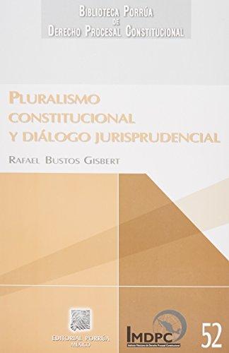 9786070909108: PLURALISMO CONSTITUCIONAL Y DIALOGO JURISPRUDENCIAL