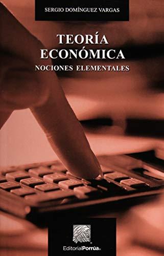 9786070909436: TEORIA ECONOMICA NOCIONES ELEMENTALES