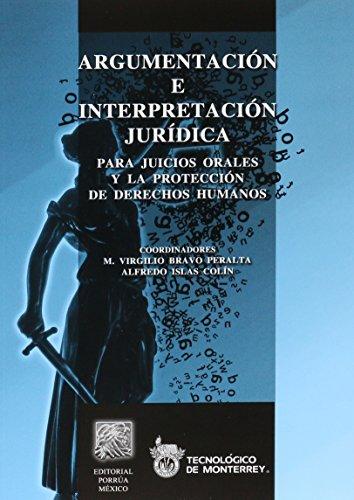 9786070910418: ARGUMENTACION E INTERPRETACION JURIDICA PARA JUICIOS ORALES