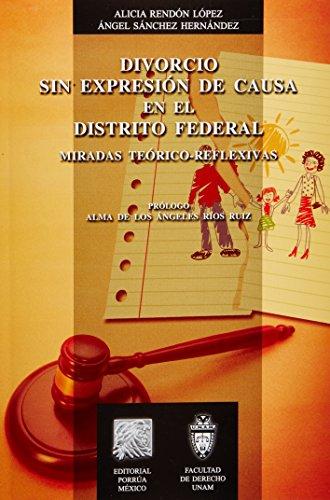 9786070910685: DIVORCIO SIN EXPRESION DE CAUSA EN EL DISTRITO FEDERAL