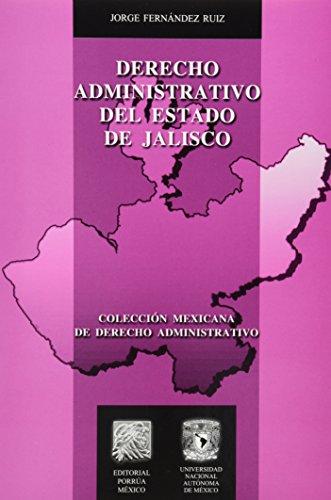 9786070910722: DERECHO ADMINISTRATIVO DEL ESTADO DE JALISCO