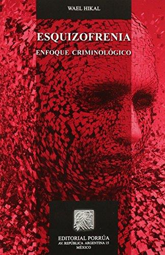 9786070911651: ESQUIZOFRENIA ENFOQUE CRIMINOLOGICO