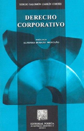 DERECHO CORPORATIVO [Paperback] by ZARKIN CORTES, SERGIO