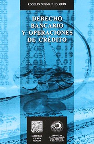 9786070912313: DERECHO BANCARIO Y OPERACIONES DE CREDITO