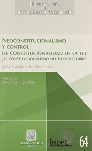 9786070913006: De La Neoconstitucionalismo Y Control De Constitucionalidad