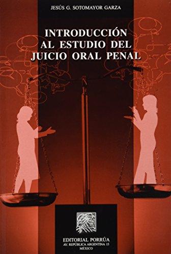 INTRODUCCION AL ESTUDIO DEL JUICIO ORAL PENAL: SOTOMAYOR GARZA, JESUS
