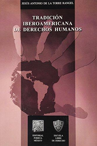 9786070915697: Tradicion Iberoamericana De Derechos Humanos