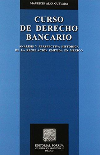 9786070916076: CURSO DE DERECHO BANCARIO. ANALISIS Y PERSPECTIVA HISTORIA DE LA REGULACION EMITIDA EN MEXICO