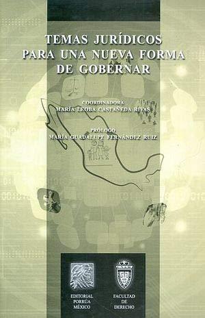 9786070917943: TEMAS JURIDICOS PARA UNA NUEVA FORMA DE GOBERNAR