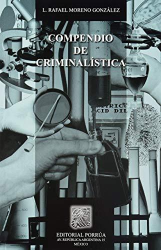 COMPENDIO DE CRIMINALISTICA / 7 ED.: MORENO GONZALEZ, RAFAEL