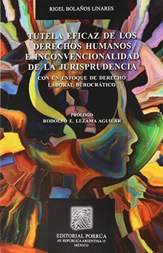 9786070918940: TUTELA EFICAZ DE LOS DERECHOS HUMANOS E INCONVENCIONALIDAD